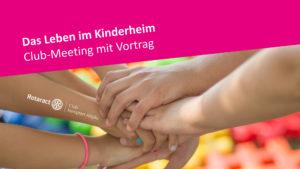 Das Leben im Kinderheim - Clubmeeting mit Vortrag @ Bayerischer Hof Kempten